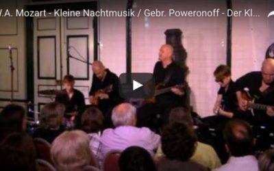Die Gebrüder Poweronoff – Der Kleine macht Musik a.k.a. Eine kleine Nachtmusik von Wolfgang Amadeus Mozart